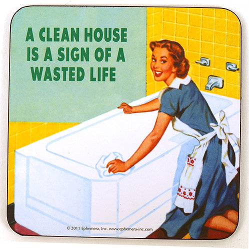 A Clean House is a sign of a Wasted Life Kitchen Towel