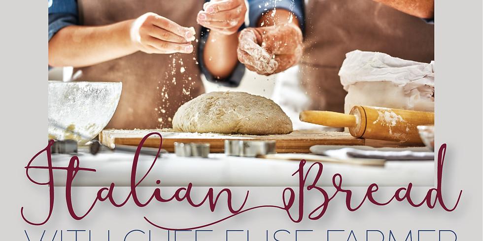 Italian Bread-Making w/Chef Elise Farmer