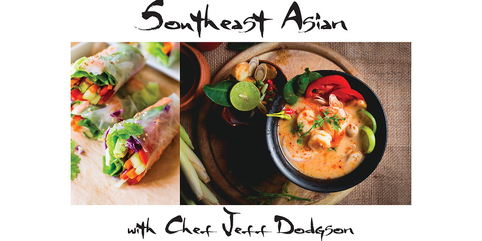 Southeast Asian w/Chef Jeff Dodgson