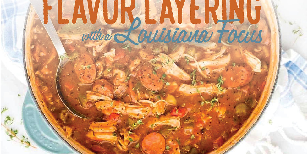 Flavor Layering with a Louisiana Focus