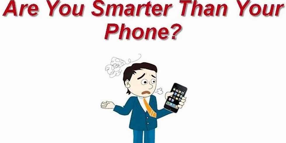 Are you Smarter than your Smart Phone?