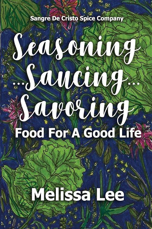 Seasoning, Saucing, Savoring