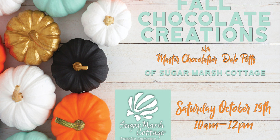 Fall Chocolate Creations w/Dale Potts of Sugar Marsh Cottage