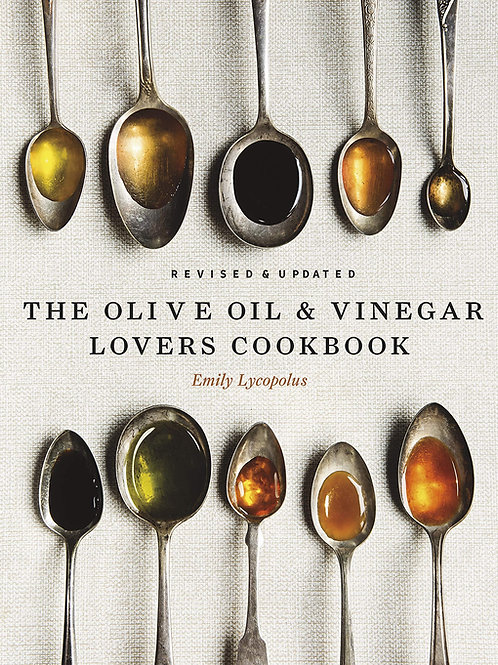 The Olive Oil and Vinegar Lover's Cookbook