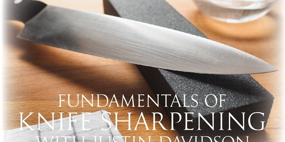 Fundamentals of Knife Sharpening w/Justin Davidson