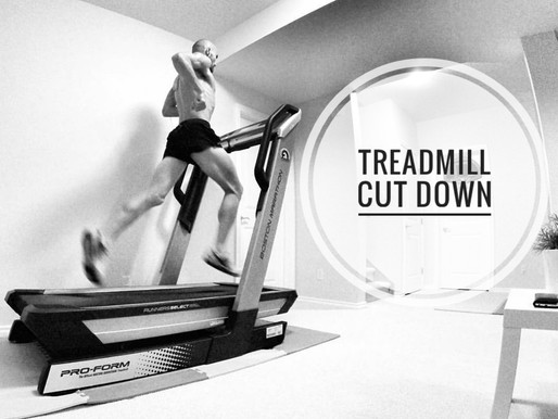 Treadmill Cut Down