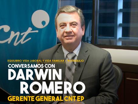 Conversamos con Darwin Romero, Gerente General de CNT EP