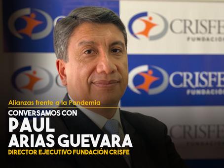 Conversamos con Paul Arias Guevara, Director Ejecutivo de Fundación CRISFE