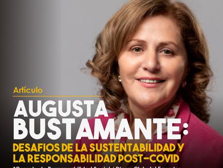 Augusta Bustamante: LOS DESAFIOS DE LA SUSTENTABILIDAD Y RESPONSABILIDAD POST-COVID