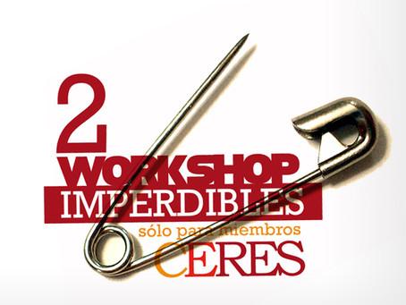 """""""2 Workshop Imperdibles"""" exclusivos para miembros CERES"""