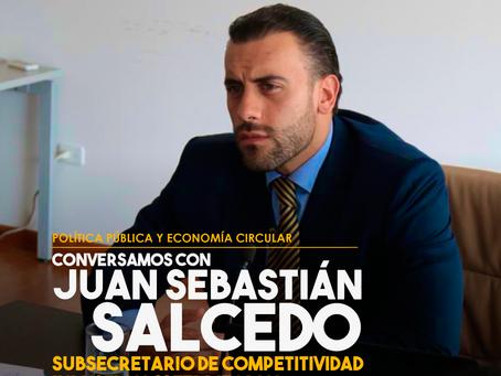 Conversamos con Juan Sebastián Salcedo, Subsecretario de Competitividad Industrial y Territorial