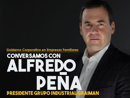 Conversamos con Alfredo Peña, Presidente Grupo Industrial Graiman