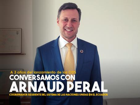 Conversamos con Arnaud Peral, Coordinador Residente del Sistema de Naciones Unidas en el Ecuador