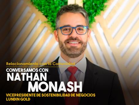 Conversamos con Nathan Monash, Vicepresidente de Sostenibilidad de Negocios en Lundin Gold