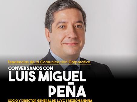 Conversamos con Luis Miguel Peña, Socio y Director General de LLYC para la Región Andina