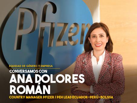 Conversamos con Ana Dolores Román, Country Manager de Pfizer
