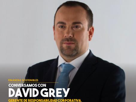 Conversamos con David Grey, Gerente de Responsabilidad Corporativa, Sostenibilidad y Comunicación de