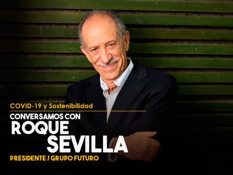 Conversamos con Roque Sevilla, Presidente de Grupo Futuro