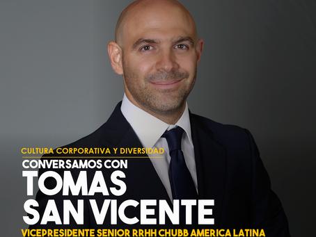 Conversamos con Tomás San Vicente, Vicepresidente Senior de Recursos Humanos, Chubb América Latina