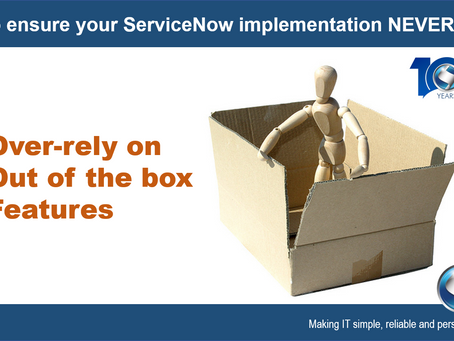 Don't over-rely on Out-of-the-Box Features!