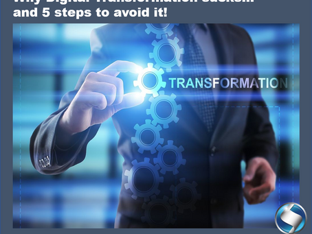 Why Digital Transformation SUCKS… and 5 steps to avoid it!