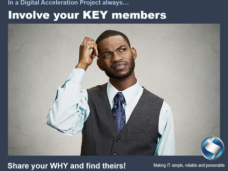 In a Digital Acceleration project always involve your KEY members