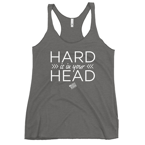 Hard is in your Head Racerback Tank