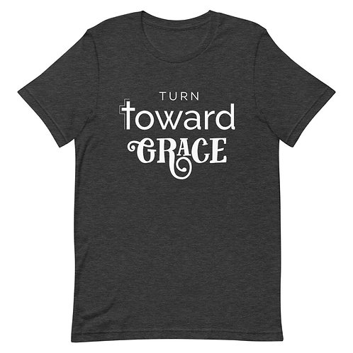 Turn Toward Grace Unisex T-shirt
