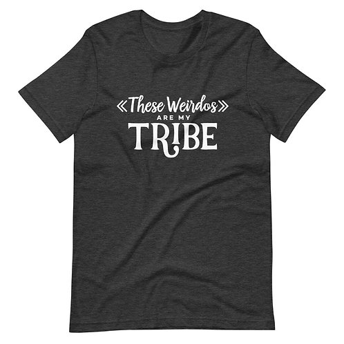 These Weirdos Are My Tribe T-shirt