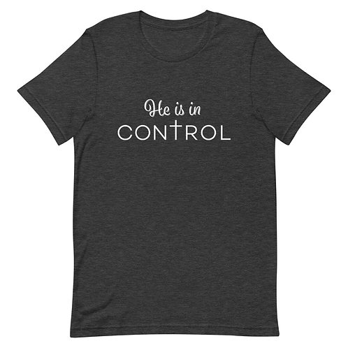 He is in Control T-shirt