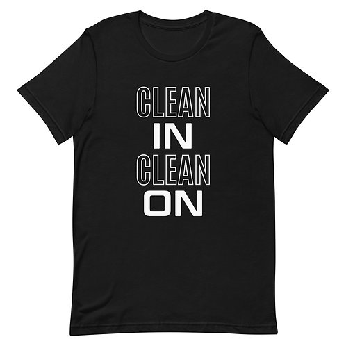 Clean In Clean On T-shirt