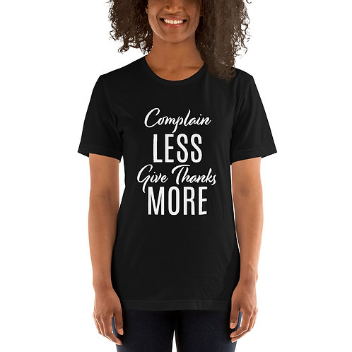 Complain Less Give Thanks More T-shirt