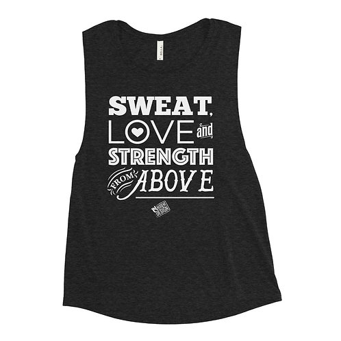 Sweat Love and Strength from Above Muscle Tank