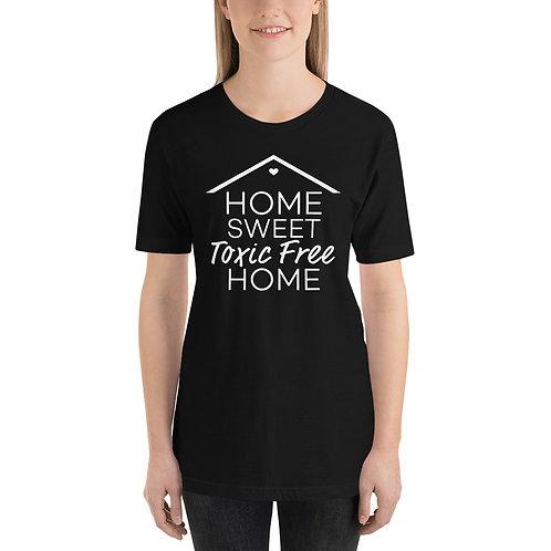 Home Sweet Toxic Free Home T-Shirt
