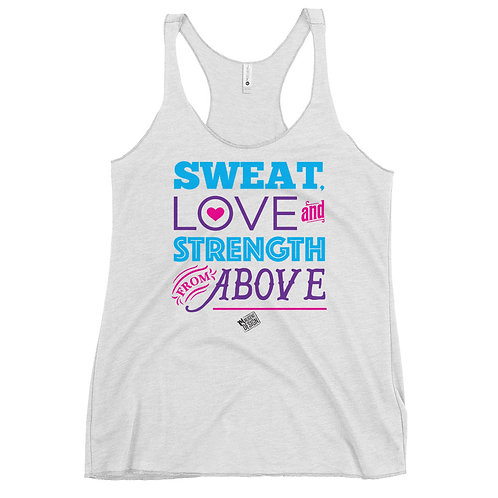 Sweat Love and Strength from Above White Tank