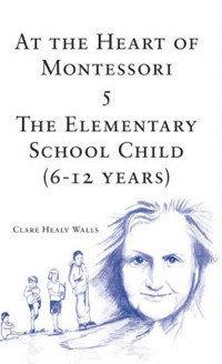 Book 5 - At the Heart of Montessori