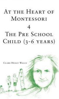 Book 4 - At the Heart of Montessori