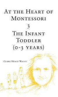 Book 3 - At the Heart of Montessori