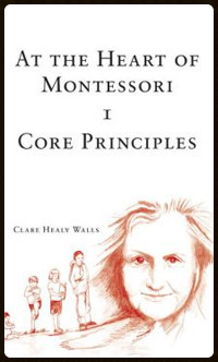 At The Heart of Montessori 1 - Core