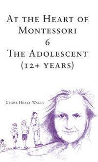 Book 6 - At the Heart of Montessori