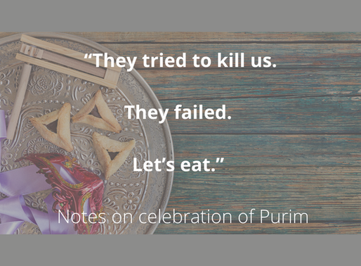 """They tried to kill us. They failed. Let's eat."" – Notes on Purim by Rabbi Larry Moldo"
