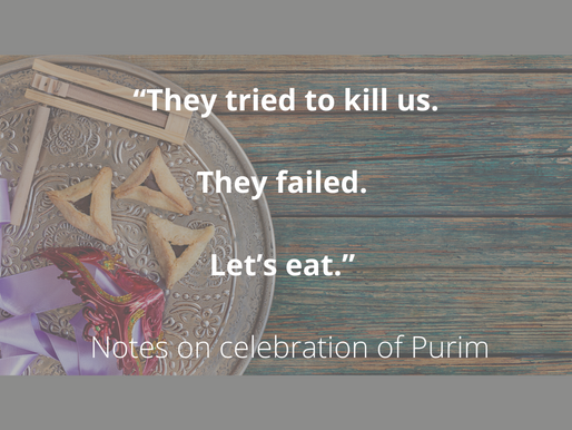 """""""They tried to kill us. They failed. Let's eat."""" – Notes on Purim by Rabbi Larry Moldo"""
