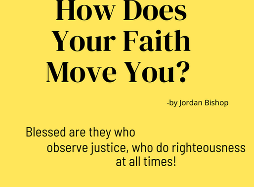 How Does Your Faith Move You?
