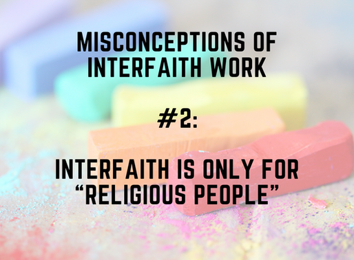 "Misconceptions of interfaith work #2: Interfaith is only for ""religious people"""