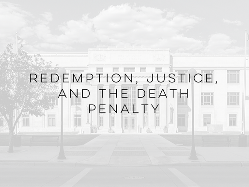 Redemption, Justice, and the Death Penalty- by Carl R. Carmichael