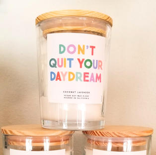 Don't Quit Your Daydream Candles
