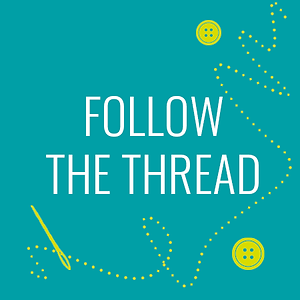 "blue background with ""follow the thread"" text in white"