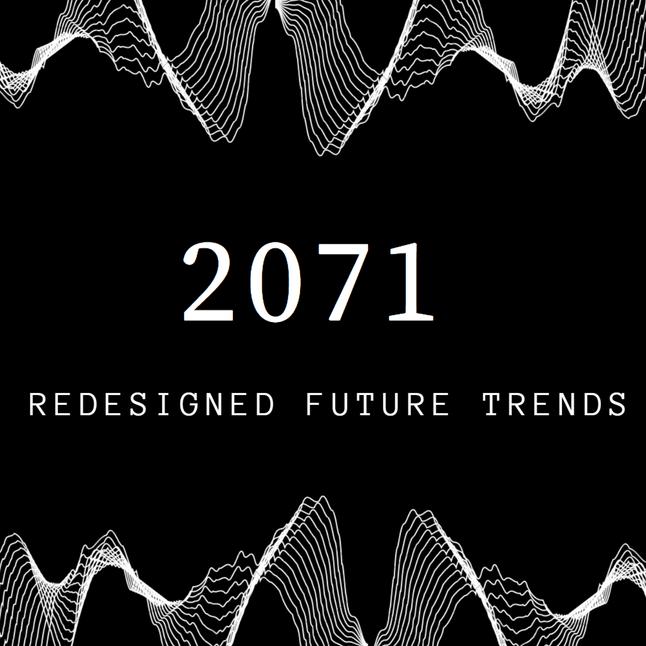 2071 - Redesigned Future Trends