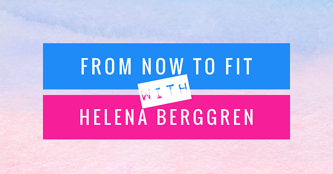 FromNowToFit-HelenaBerggren-Facebook.png