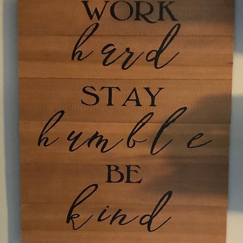 Hard, Humble, Kind Sign